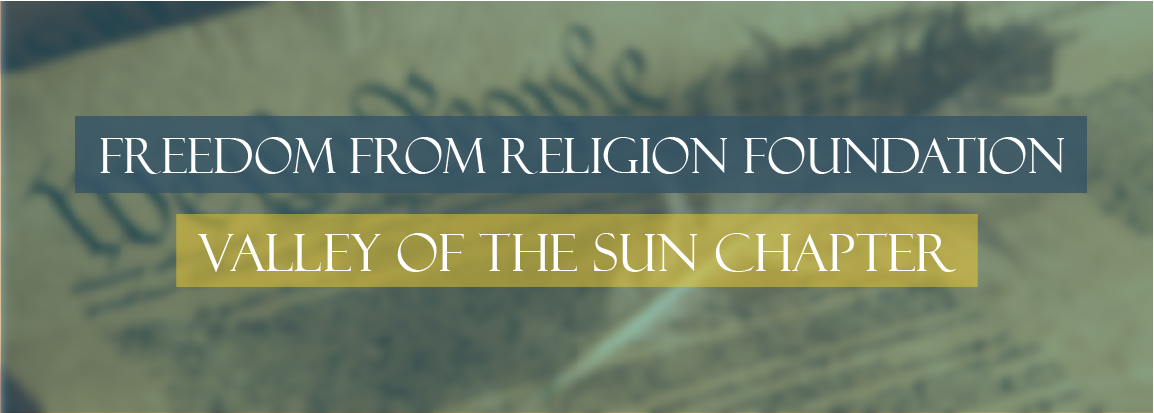 Freedom From Religion Foundation – Valley of the Sun Chapter